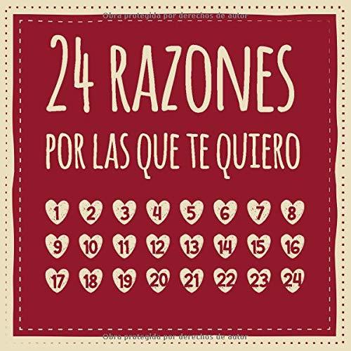 24 razones por las que te quiero: Calendario de adviento para rellenar, entrar, regalar - regalo para pareja, amigo o amiga, novio o novia